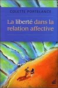 Colette Portelance - La liberté dans la relation affective. 1 CD audio MP3