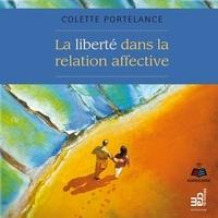 Colette Portelance et Jacqueline Landry - La liberté dans la relation affective.