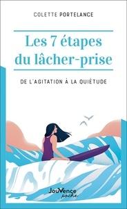 Colette Portelance - Les 7 étapes du lâcher-prise - De l'agitation à la quiétude.