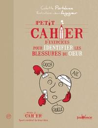 Colette Portelance - Petit cahier d'exercices pour identifier les blessures du coeur.