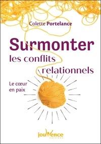 Colette Portelance - Surmonter les conflits relationnels - Le coeur en paix.