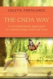 Colette Portelance - The CNDA way : A revolutionary approach to relationships and self-love.