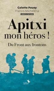 Colette Pouey - Apitxi mon héros ! - Du Front aux frontons.