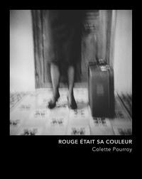 Colette Pourroy et Laura Serani - Rouge était sa couleur.