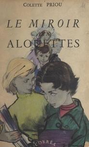 Colette Priou - Le miroir aux alouettes.