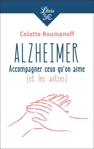 Alzheimer Accompagner Ceux Quon Aime Et Les Autres Poche