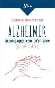 Colette Roumanoff - Alzheimer : accompagner ceux qu'on aime (et les autres).
