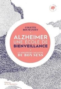 Colette Roumanoff - Alzheimer, une école de bienveillance - La stratégie gagnante du bon sens.