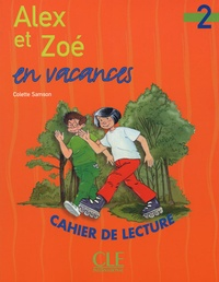 Colette Samson - Alex et Zoe en vacances niveau 2 - cahier de lecture.