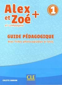 Colette Samson - Alex et Zoé + et compagnie 1 - Guide pédagogique avec fiches photocopiables et tests.