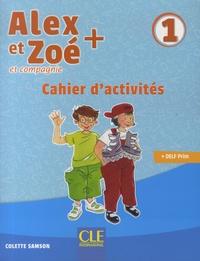 Colette Samson - Alex et Zoé + et compagnie 1 - Cahier d'activités.
