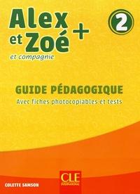 Colette Samson - Alex et Zoé + et compagnie 2 - Guide pédagogique avec fiches photocopiables et tests.