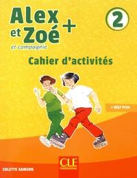 Colette Samson - Alex et Zoé + et compagnie 2 - Cahier d'activités.