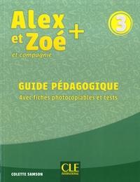 Colette Samson - Alex et Zoé + et compagnie 3 - Guide pédagogique avec fiches photocopiables.
