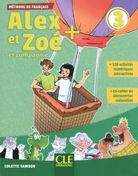 Colette Samson - Alex et Zoé + et compagnie 3 - Méthode de français. 1 CD audio MP3