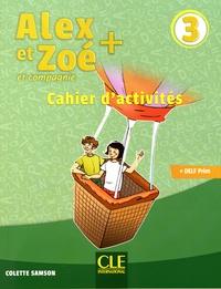 Colette Samson - Alex et Zoé + et compagnie 3 - Cahier d'activités.