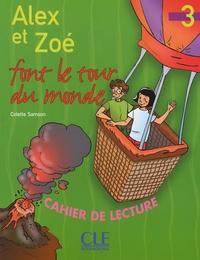 Colette Samson - Alex et Zoé font le tour du monde niveau 3 - Cahier de lecture.
