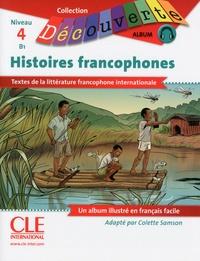 Colette Samson - Histoires francophones Niveau 4 B1. 1 CD audio