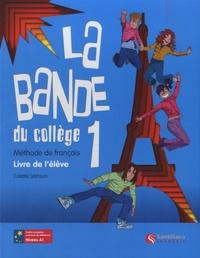 Colette Samson - La bande du collège 1 A1 - Livre de l'élève.