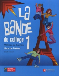 Colette Samson - La bande du collège - Méthode de français A1 - Livre de l'élève.