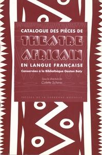 Colette Scherer - Catalogue des pièces de théâtre africain en langue française conservées à la Bibliothèque Gaston Baty.