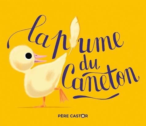 Colette Sébille et Sébastien Pelon - La plume du caneton.