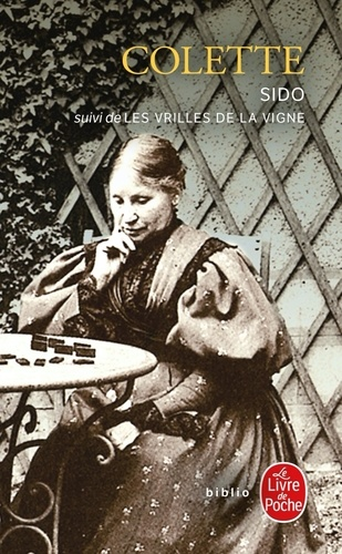 Colette - Sido - Suivi de Les vrilles de la vigne.