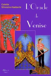Colette Silvestre-Haéberlé - L'oracle de Venise.