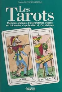 Colette Silvestre-Haéberlé - Les tarots - Méthode originale d'interprétation établie sur 18 années d'application et d'expérience.