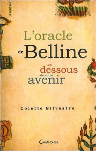 Colette Silvestre - L'Oracle de Belline - Les dessous de votre avenir.