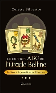 Téléchargement gratuit d'ebooks pdf Le coffret ABC de l'Oracle Belline  - Avec un jeu de 52 cartes par Colette Silvestre