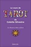 Colette Silvestre - Le cours de tarot de Colette Silvestre - Du débutant à l'élève confirmé.