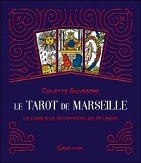 Colette Silvestre - Le Tarot de Marseille - Le livre & le jeu officiel de 78 lames.