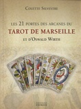 Colette Silvestre - Les 21 portes des arcanes du tarot de Marseille et d'Oswald Wirth.