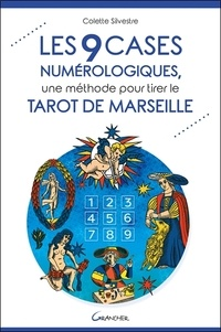 Colette Silvestre - Les 9 cases numérologiques, une méthode pour tirer le Tarot de Marseille.