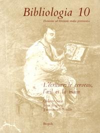 Colette Sirat et Jean Irigoin - L'écriture : le cerveau, l'oeil et la main.