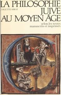 Colette Sirat - La philosophie juive au Moyen Âge selon les textes manuscrits et imprimés.