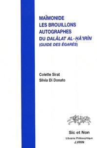 Colette Sirat et Silvia Di Donato - Maïmonide et les brouillons autographes du Dalâlat al-Hâ'irîn (Guide des égarés).