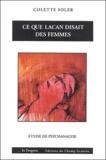 Colette Soler - Ce que lacan disait des femmes - Etude de psychanalyse.