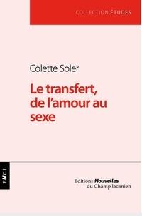 Colette Soler - Le transfert, de l'amour au sexe.