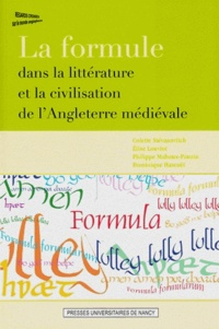 Colette Stevanovitch et Elise Louviot - La formule dans la littérature et la civilisation de l'angleterre médiévale.