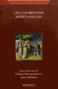 Colette Stevanovitch et Anne Mathieu - Les lais bretons moyen-anglais.