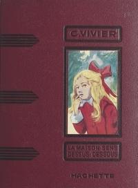 Colette Vivier et Charles Popineau - La maison sens dessus dessous.