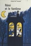 Colette Vivier et Jacques Kamb - Rémi et le fantôme.