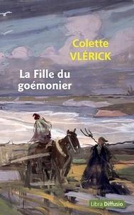 Colette Vlérick - La fille du goémonier.