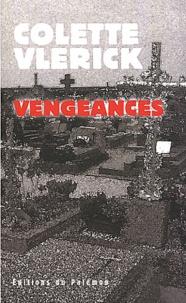 Colette Vlérick - Vengeances.