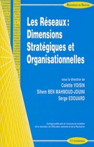 Colette Voisin et Sihem Ben Mahmoud-Jouini - Les réseaux : dimensions organisationnelles et stratégiques.