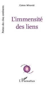 Colette Wittorski - L'immensité des liens.