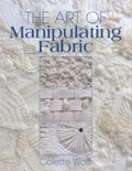 Colette Wolff - The Art of Manipulating Fabric.