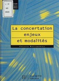Colette Woycikowska - La concertation - Enjeux et modalités.